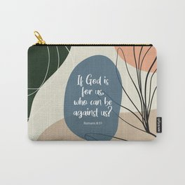 If God is for us, who can be against us? Romans 8:31 Carry-All Pouch