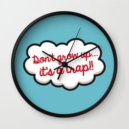 Don't grow up, it's a trap ! Wall Clock