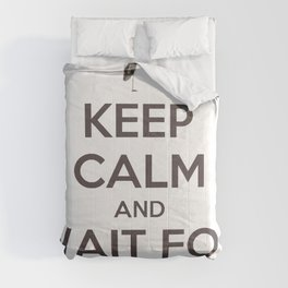 Keep Calm And Wait For The Stork Baby Delivery Comforters