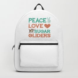 Sugar Glider Peace Love Sugar Gliders Backpack