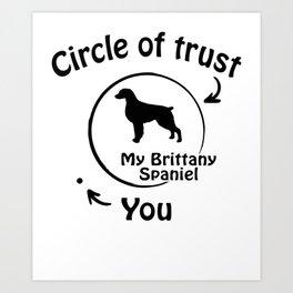 Circle of trust my Brittany Spaniel. Art Print