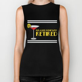 """Retired Margaritas"" for everyone who loves drinks. Makes a great gift for each and everyone!  Biker Tank"