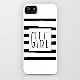 GET IT GIRL, Girlfriend Gift,Girls Boss,Girls Room Decor,Quote Prints,Girly Svg,Quote Prints,Typogra iPhone Case