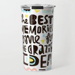 Craziest ideas Travel Mug