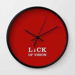 LACK OF VISION Wall Clock