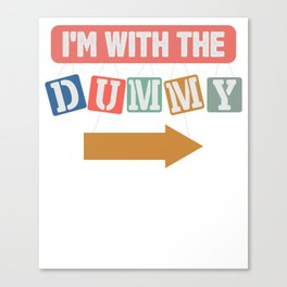 I'm With The Dummy Ventriloquist Funny T-Shirt Canvas Print