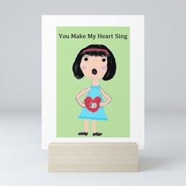 You Make My Heart Sing Mini Art Print