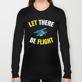 Let There Be Flight Light Aircraft Funny  Long Sleeve T-shirt