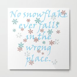 No Snowflake Ever Falls In The Wrong Place Zen Proverb Metal Print