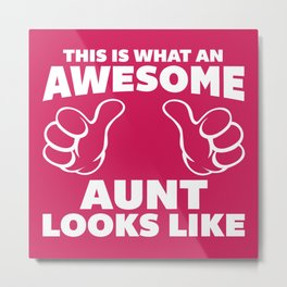 Awesome Aunt Looks Like Quote Metal Print
