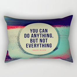 You can do anything, but not everything Rectangular Pillow
