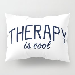 Therapy is Cool - for Mental Health Awareness Pillow Sham