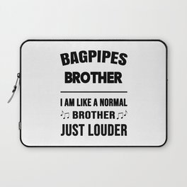 Bagpipes Brother Like A Normal Brother Just Louder Laptop Sleeve