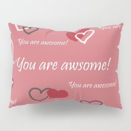 You are awesome by Lu Pillow Sham