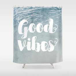 good vibes Shower Curtain