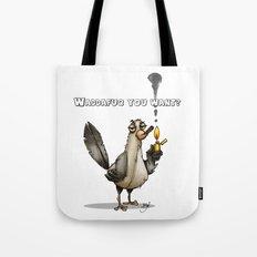 Whaddafuq You Want? Tote Bag