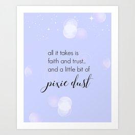 Faith Trust + Pixie Dust Art Print