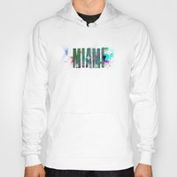 miami Hoodies featuring Miami by Tonya Doughty