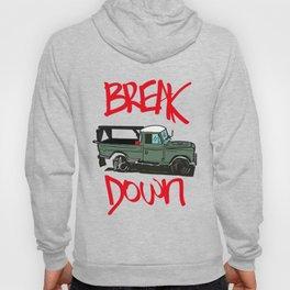 BREAK IT DOWN Hoody