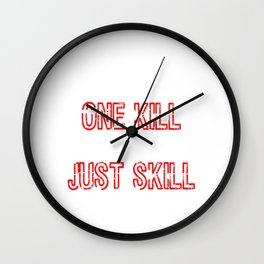 "Awesome Nice Game Shirt For Gamers ""One Shot One Kill No Luck Just Kill"" T-shirt Design Console Wall Clock"
