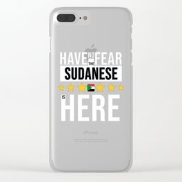 Have No Fear The Sudanese Is Here Clear iPhone Case