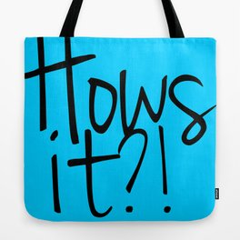 Hows it! Tote Bag