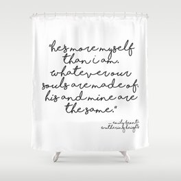 More myself than I am - Bronte quote Shower Curtain