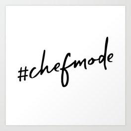 #chefmode Art Print