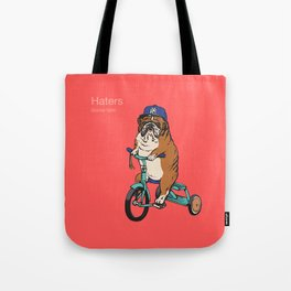 Haters Gonna Hate English Bulldog Tote Bag