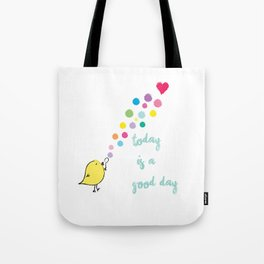 Today is a Good Day. Tote Bag