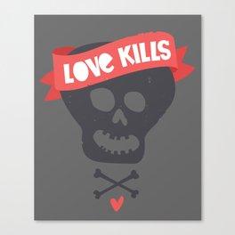 Love kills Canvas Print