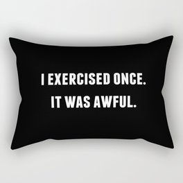 i exercised once Rectangular Pillow