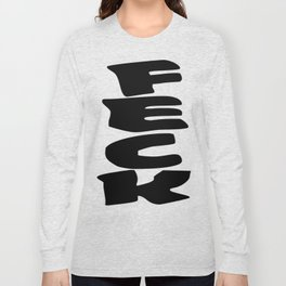 Feck Long Sleeve T-shirt