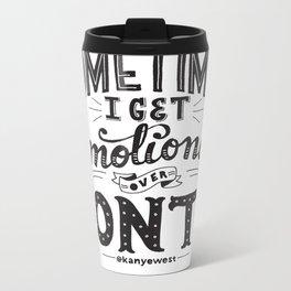 Sometimes I Get Emotional Over Fonts Quote Metal Travel Mug