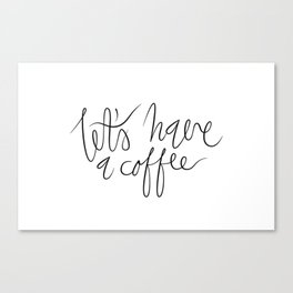 Coffee maniac. Canvas Print