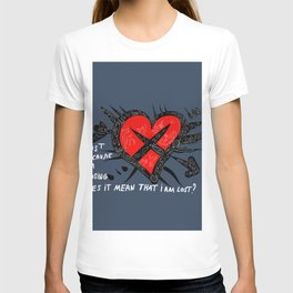 Jut because i'm losing does it mean that i'm lost ? T-shirt