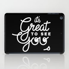 Great To See You iPad Case