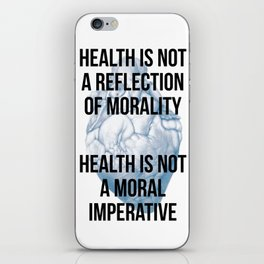 Health is not a reflection of morality iPhone Skin
