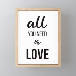 ALL YOU NEED IS LOVE Framed Mini Art Print