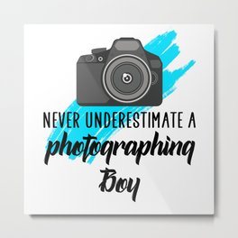 never underestimate a photographing boy Metal Print