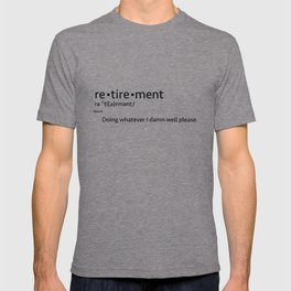 Retirement Definition T-shirt