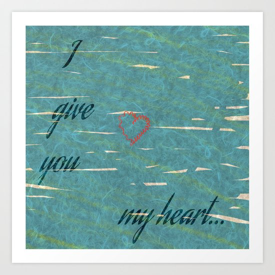 I Give You My Heart Art Print