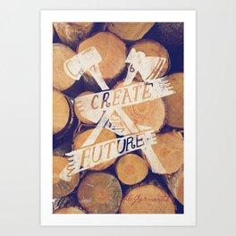 Create Your Future Art Print
