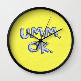 Umm OK Wall Clock