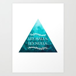 Lex Malla, Lex Nulla - A Bad Law Is No Law Art Print