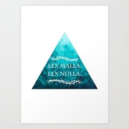 Lex Malla, Lex Nulla - A Bad Law Is No Law Art Print