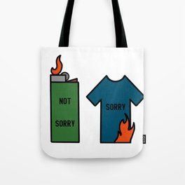 Sorry (not sorry) Tote Bag
