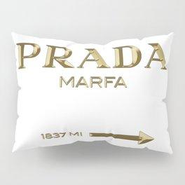 Golden PradaMarfa sign Pillow Sham