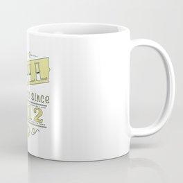 We still do since 2012 Coffee Mug
