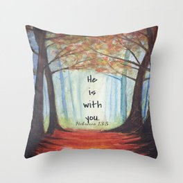 He is with you Throw Pillow